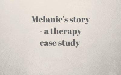 Melanie's story – a therapy case study