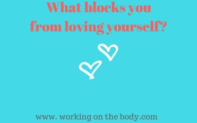 What blocks you from loving yourself?