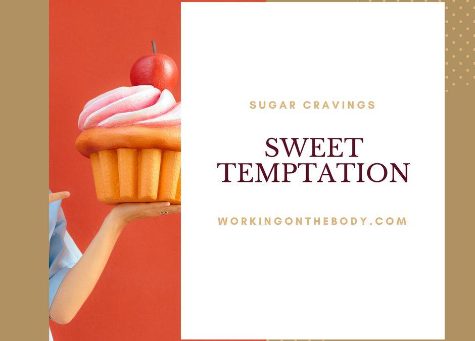Sugar craving or sweet temptation