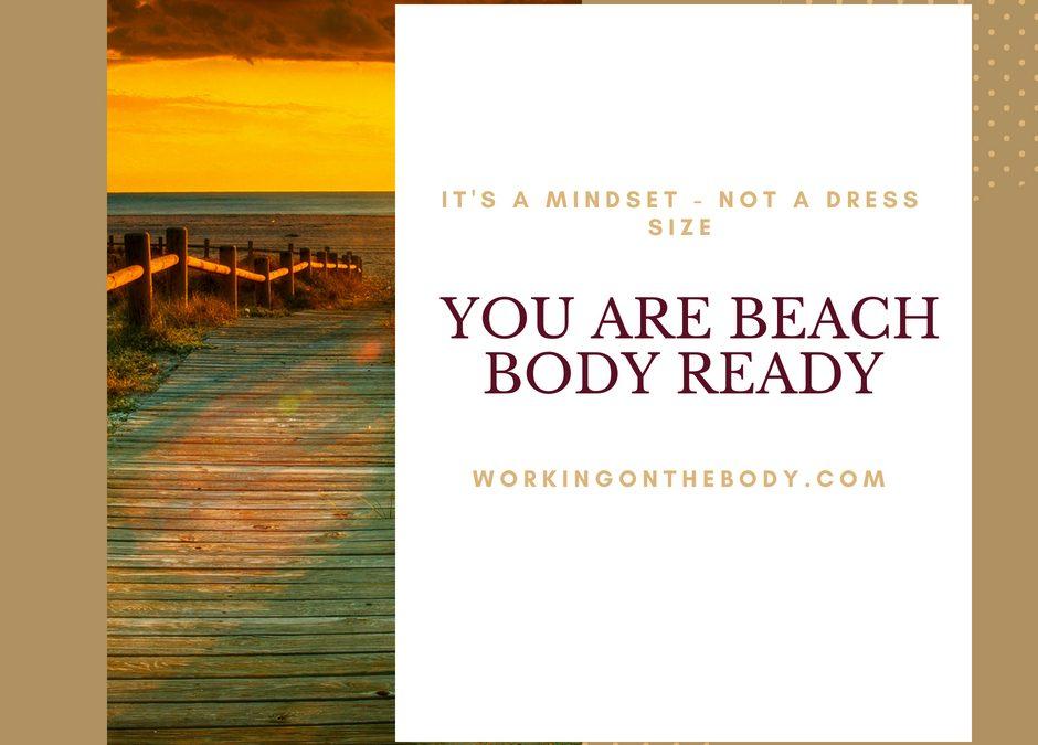 Beach Body Ready is a mindset – not a dress size