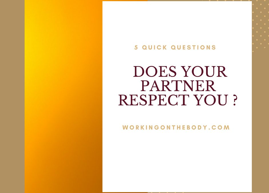 Does Your Partner Respect You? Answer These 5 Questions….