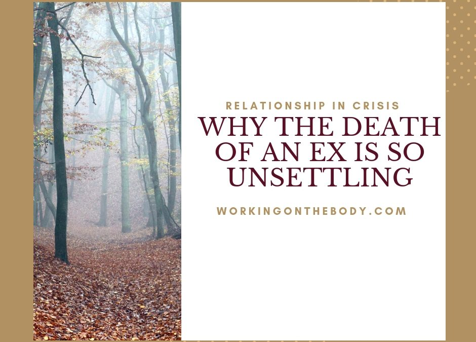 Why Is The Death Of An Ex So Unsettling?