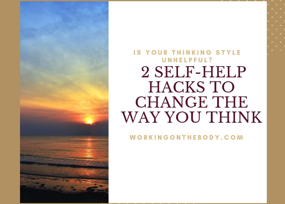 2 Self Help Hacks To Change The Way You Think