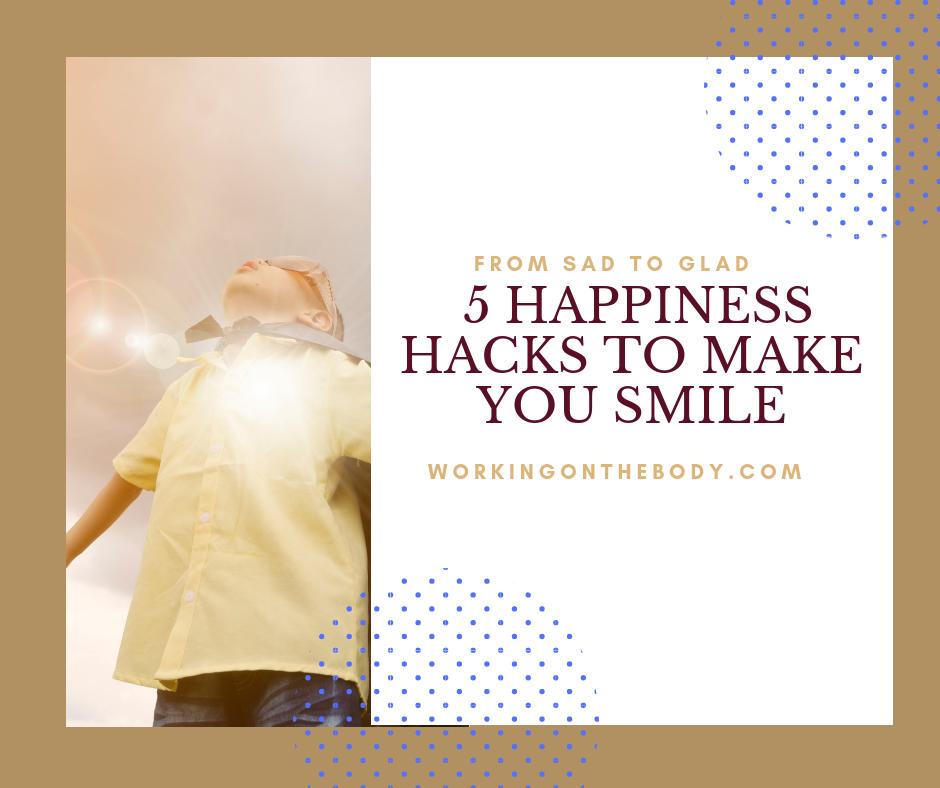 5 happiness hacks to make you smile