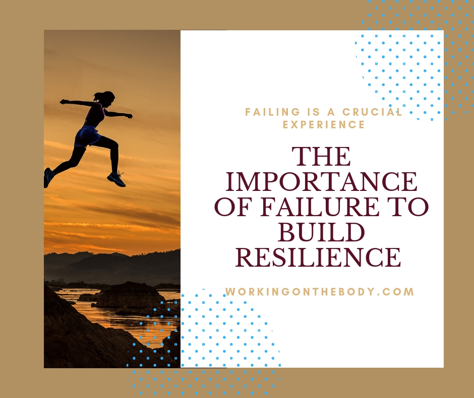The importance of failure to build resilience