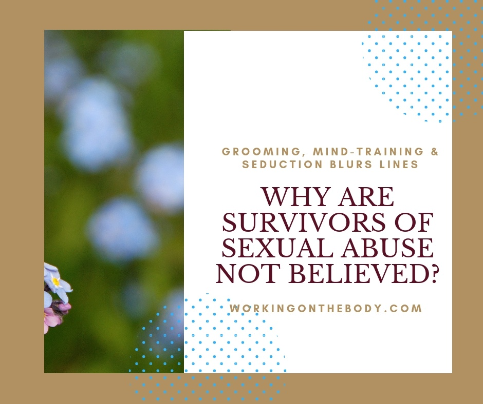 Why are survivors of sexual abuse not believed?