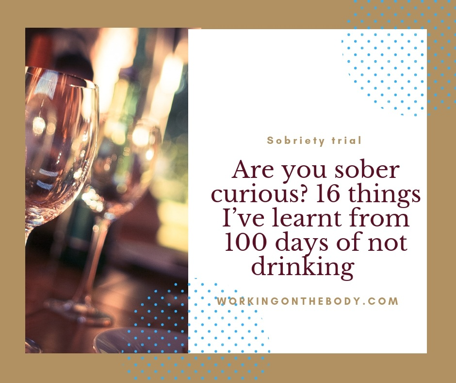 Are you sober curious? 16 things I've learnt from 100 days of not drinking