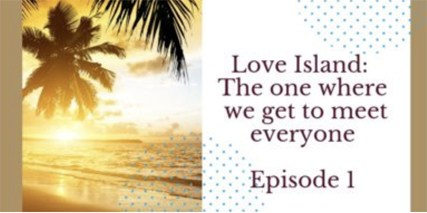 Love Island Podcasts: where we get to meet everyone
