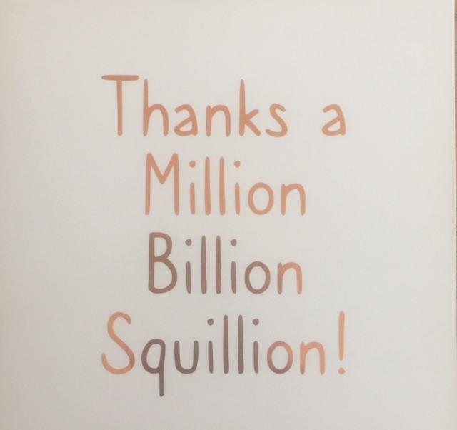 Thanks a Million Billion Squillion!